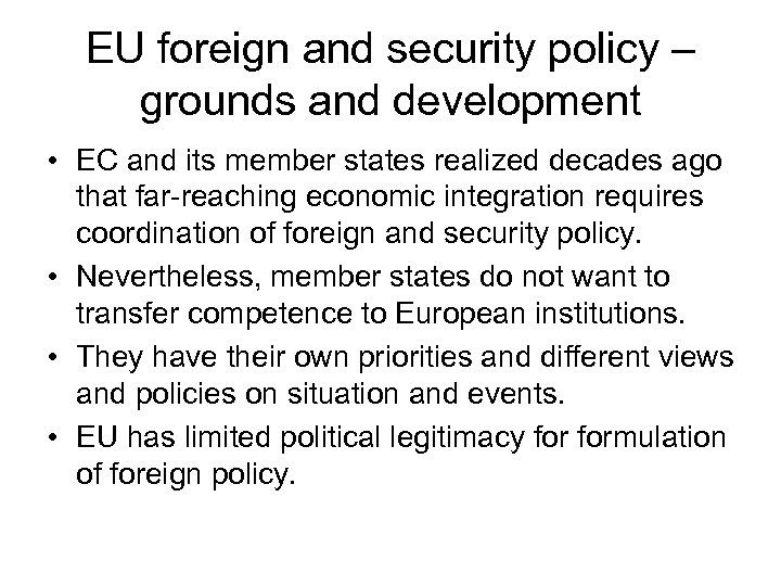 EU foreign and security policy – grounds and development • EC and its member