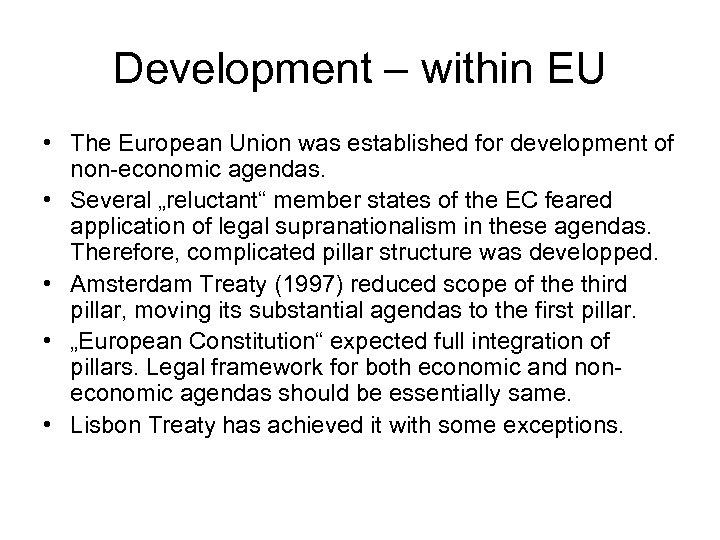Development – within EU • The European Union was established for development of non-economic