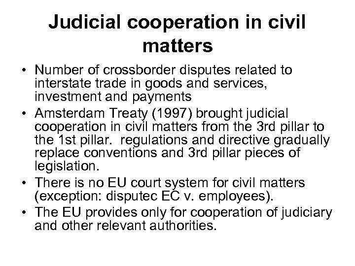 Judicial cooperation in civil matters • Number of crossborder disputes related to interstate trade