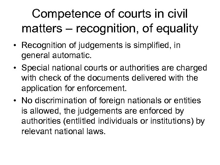 Competence of courts in civil matters – recognition, of equality • Recognition of judgements