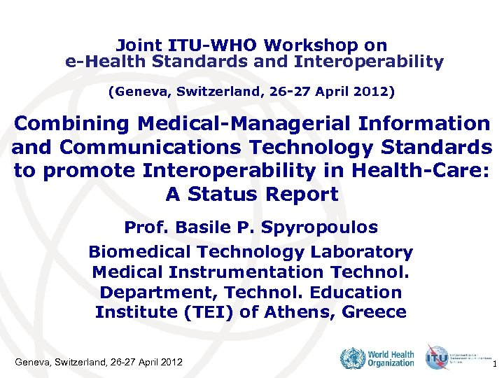 Joint ITU-WHO Workshop on e-Health Standards and Interoperability (Geneva, Switzerland, 26 -27 April 2012)