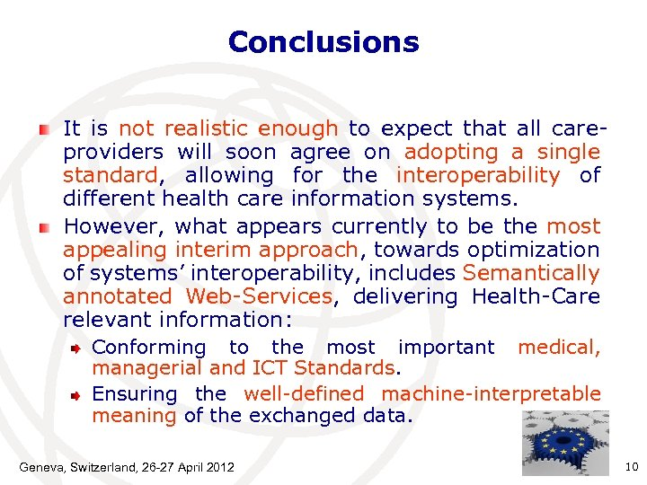 Conclusions It is not realistic enough to expect that all careproviders will soon agree