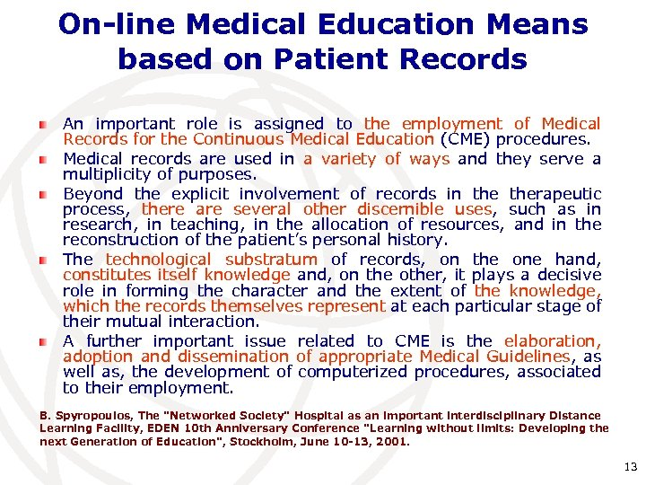 On-line Medical Education Means based on Patient Records An important role is assigned to