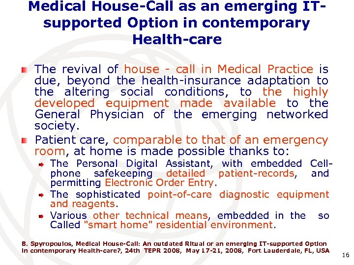 Medical House-Call as an emerging ITsupported Option in contemporary Health-care The revival of house