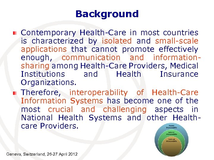 Background Contemporary Health-Care in most countries is characterized by isolated and small-scale applications that