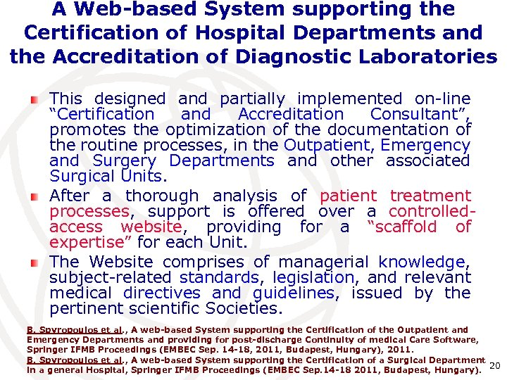 A Web-based System supporting the Certification of Hospital Departments and the Accreditation of Diagnostic