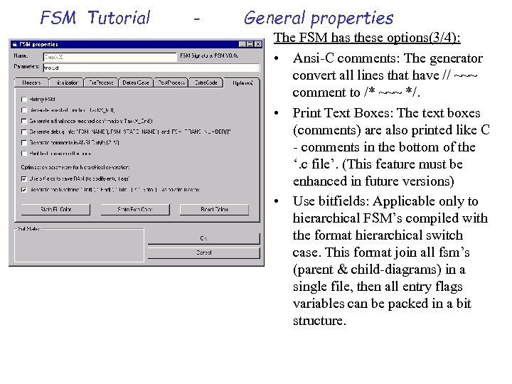 FSM Tutorial - General properties The FSM has these options(3/4): • Ansi-C comments: The