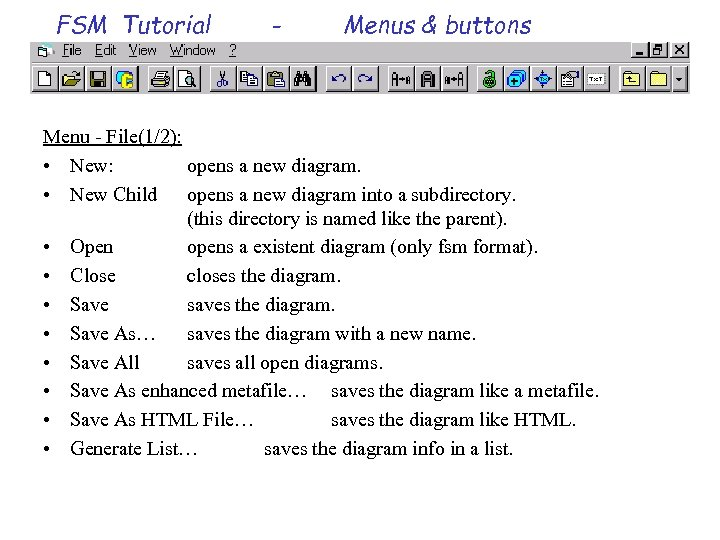 FSM Tutorial - Menus & buttons Menu - File(1/2): • New: opens a new