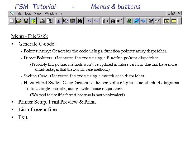 FSM Tutorial - Menus & buttons Menu - File(2/2): • Generate C-code: - Pointer