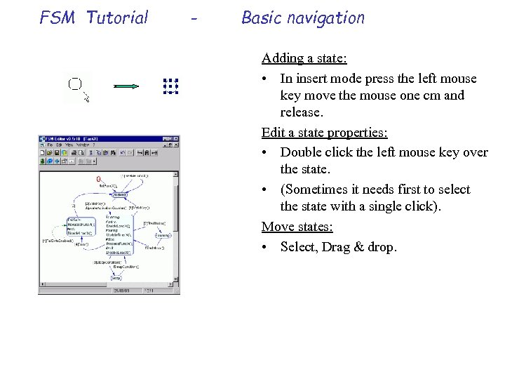 FSM Tutorial - Basic navigation Adding a state: • In insert mode press the