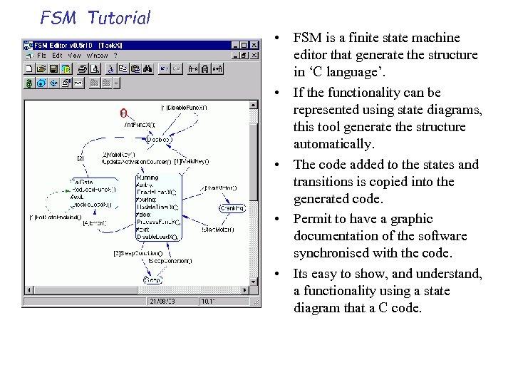 FSM Tutorial • FSM is a finite state machine editor that generate the structure