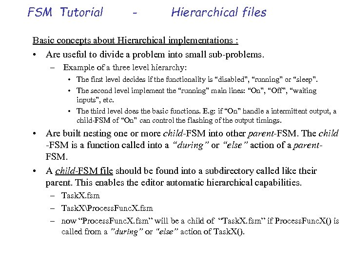 FSM Tutorial - Hierarchical files Basic concepts about Hierarchical implementations : • Are useful