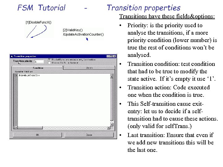 FSM Tutorial - Transition properties Transitions have these fields&options: • Priority: is the priority