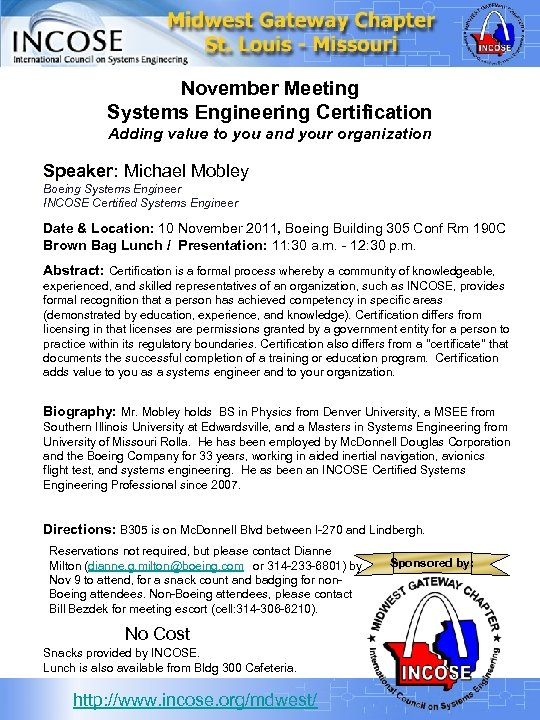 November Meeting Systems Engineering Certification Adding value to you and your organization Speaker: Michael