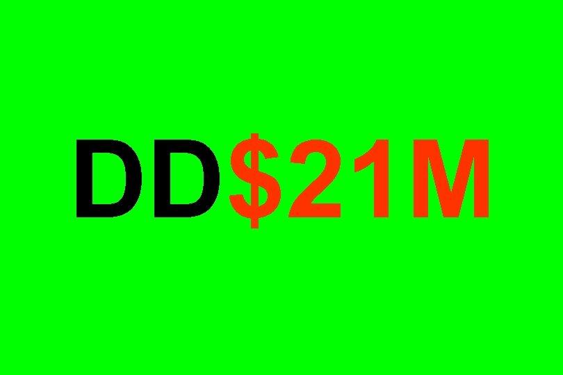 DD$21 M
