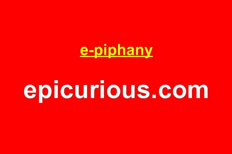 e-piphany epicurious. com