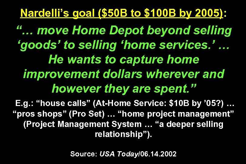 """Nardelli's goal ($50 B to $100 B by 2005): """"… move Home Depot beyond"""