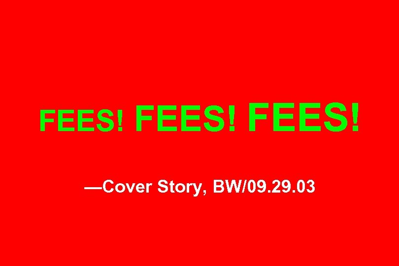 FEES! —Cover Story, BW/09. 29. 03
