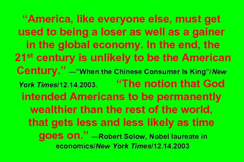 """""""America, like everyone else, must get used to being a loser as well as"""