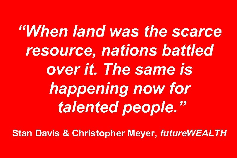 """""""When land was the scarce resource, nations battled over it. The same is happening"""