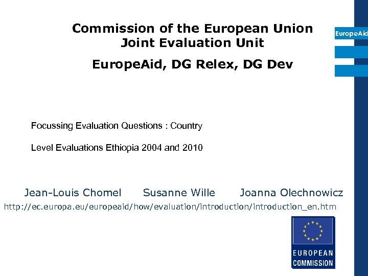 Commission of the European Union Joint Evaluation Unit Europe. Aid, DG Relex, DG Dev