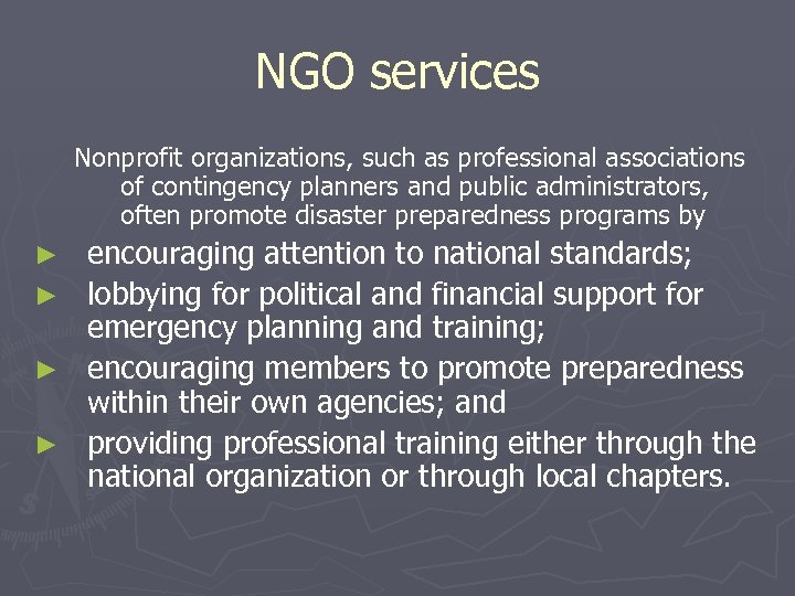 NGO services Nonprofit organizations, such as professional associations of contingency planners and public administrators,