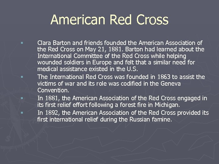 American Red Cross § § Clara Barton and friends founded the American Association of
