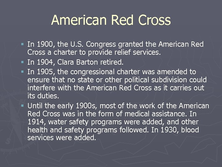 American Red Cross § In 1900, the U. S. Congress granted the American Red