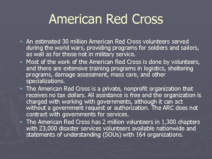 American Red Cross § An estimated 30 million American Red Cross volunteers served during