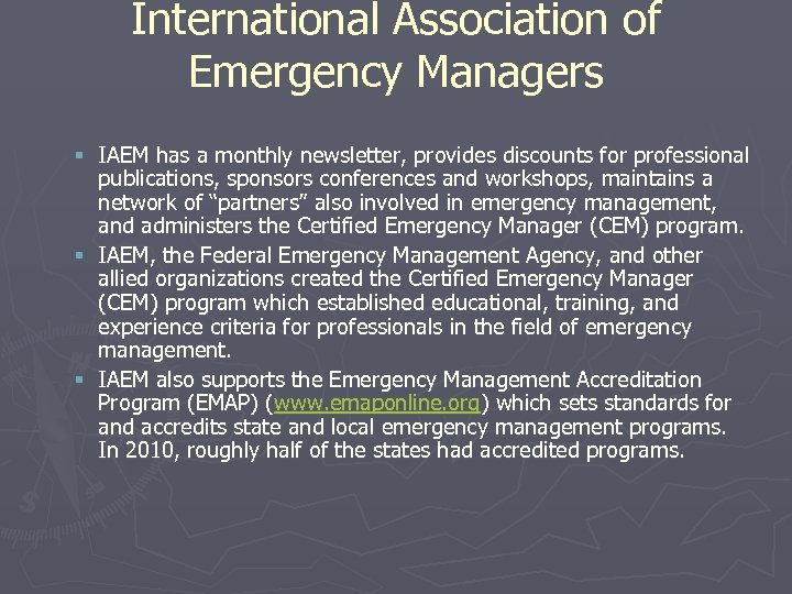 International Association of Emergency Managers § IAEM has a monthly newsletter, provides discounts for