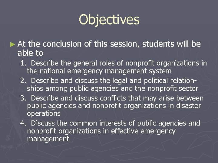 Objectives ► At the conclusion of this session, students will be able to 1.