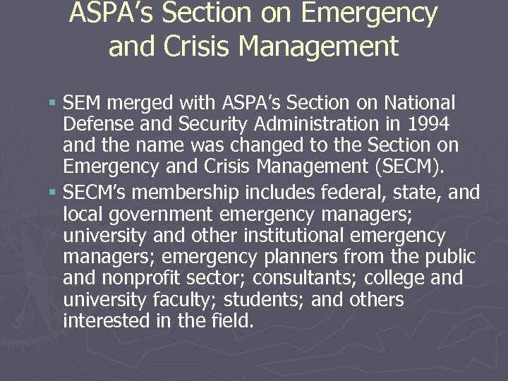 ASPA's Section on Emergency and Crisis Management § SEM merged with ASPA's Section on
