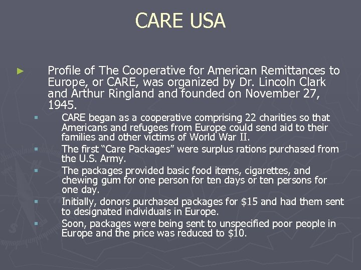 CARE USA Profile of The Cooperative for American Remittances to Europe, or CARE, was