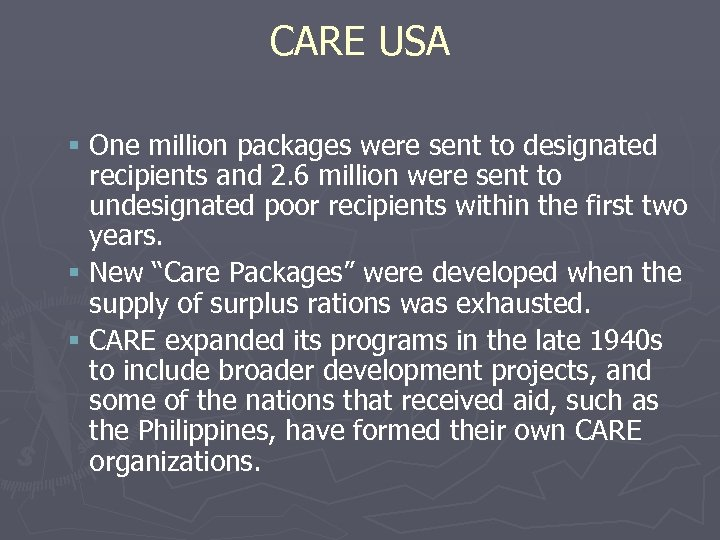 CARE USA § One million packages were sent to designated recipients and 2. 6
