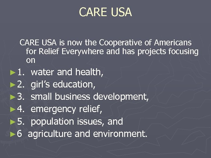 CARE USA is now the Cooperative of Americans for Relief Everywhere and has projects