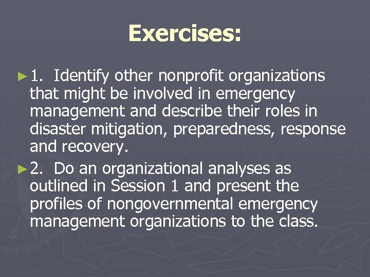 Exercises: ► 1. Identify other nonprofit organizations that might be involved in emergency management