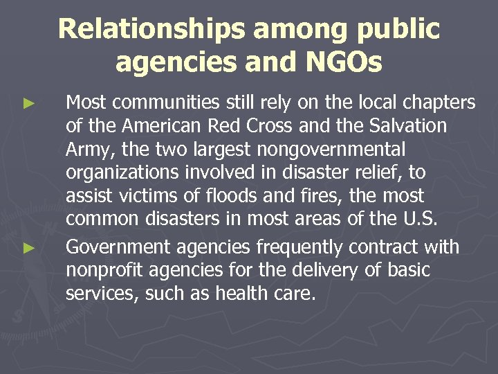 Relationships among public agencies and NGOs ► ► Most communities still rely on the