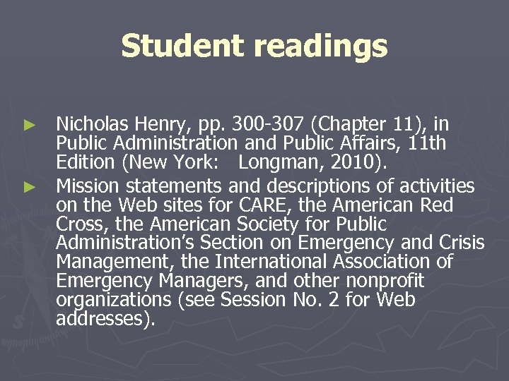 Student readings Nicholas Henry, pp. 300 -307 (Chapter 11), in Public Administration and Public