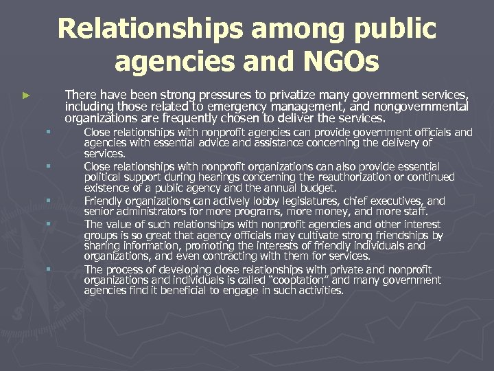 Relationships among public agencies and NGOs There have been strong pressures to privatize many