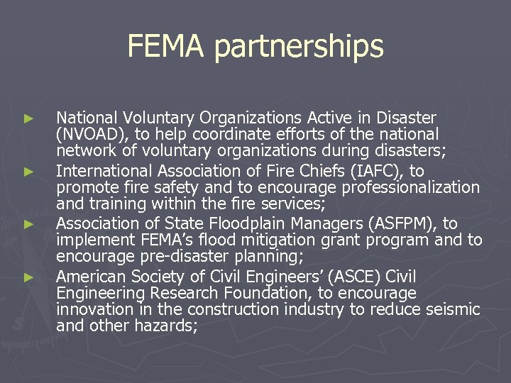 FEMA partnerships ► ► National Voluntary Organizations Active in Disaster (NVOAD), to help coordinate