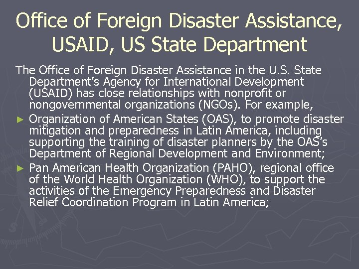 Office of Foreign Disaster Assistance, USAID, US State Department The Office of Foreign Disaster