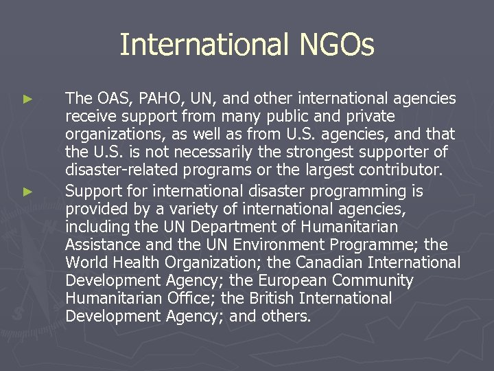 International NGOs ► ► The OAS, PAHO, UN, and other international agencies receive support