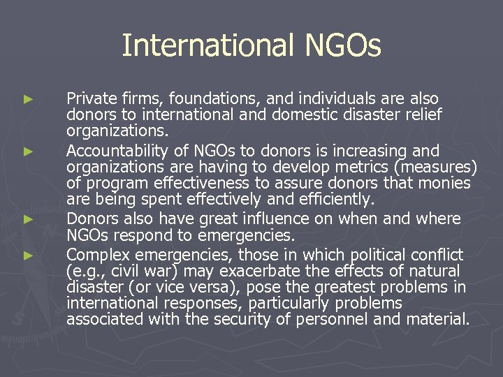 International NGOs ► ► Private firms, foundations, and individuals are also donors to international