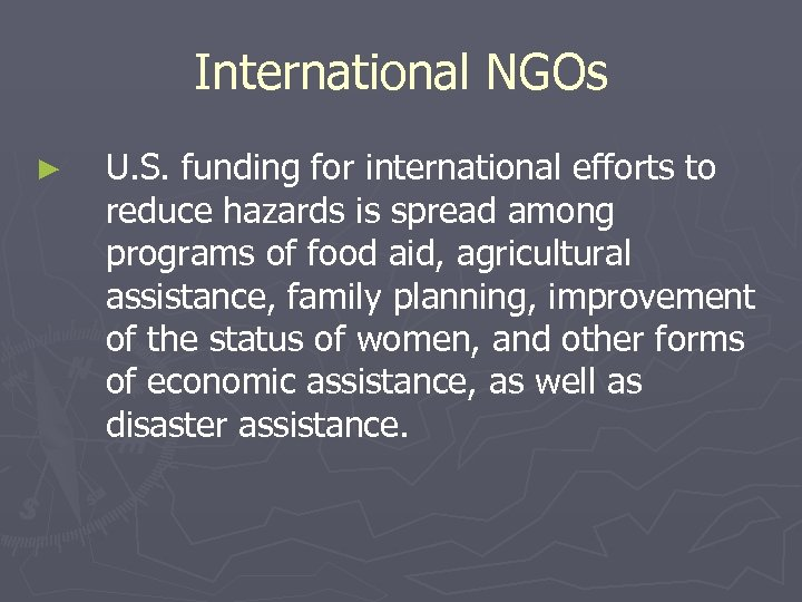 International NGOs ► U. S. funding for international efforts to reduce hazards is spread