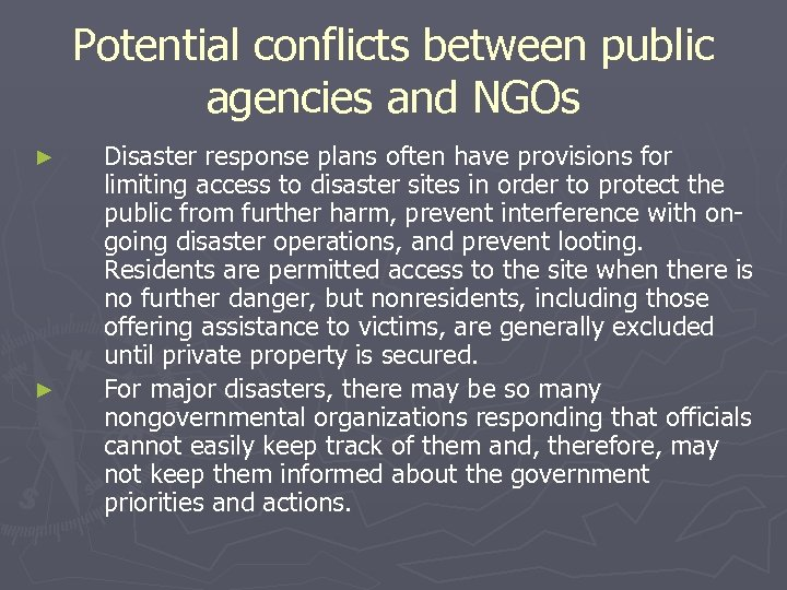 Potential conflicts between public agencies and NGOs ► ► Disaster response plans often have