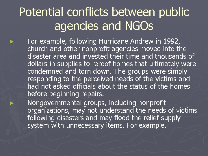 Potential conflicts between public agencies and NGOs ► ► For example, following Hurricane Andrew