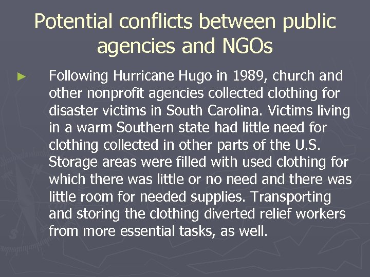 Potential conflicts between public agencies and NGOs ► Following Hurricane Hugo in 1989, church