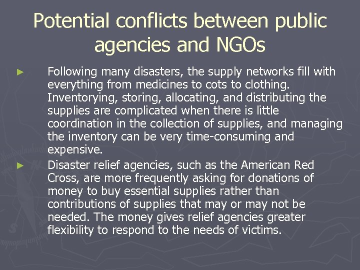 Potential conflicts between public agencies and NGOs ► ► Following many disasters, the supply