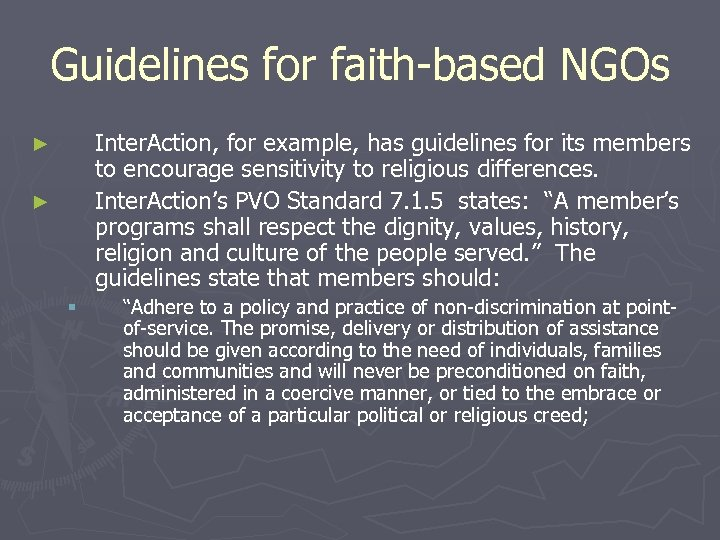 Guidelines for faith-based NGOs Inter. Action, for example, has guidelines for its members to