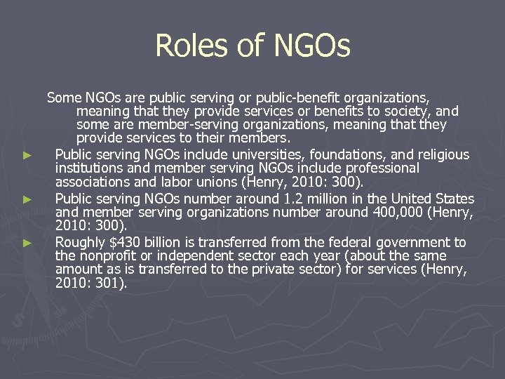 Roles of NGOs ► ► ► Some NGOs are public serving or public-benefit organizations,